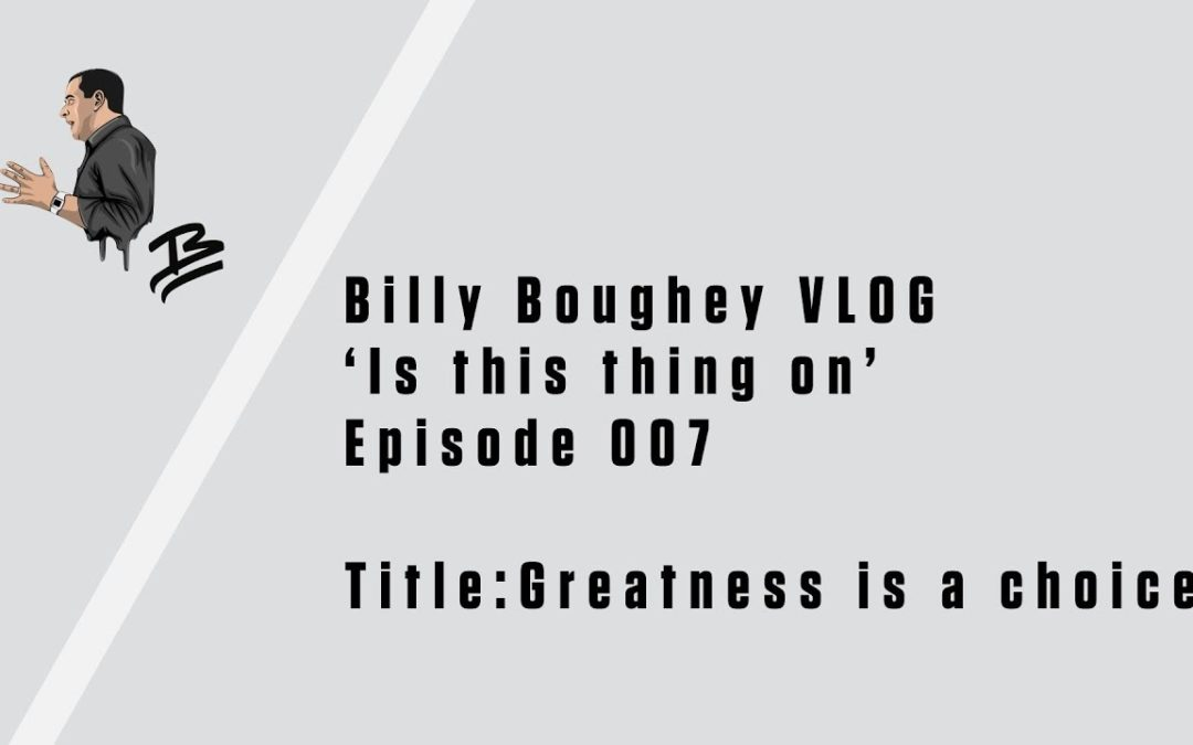 """Greatness is a choice 