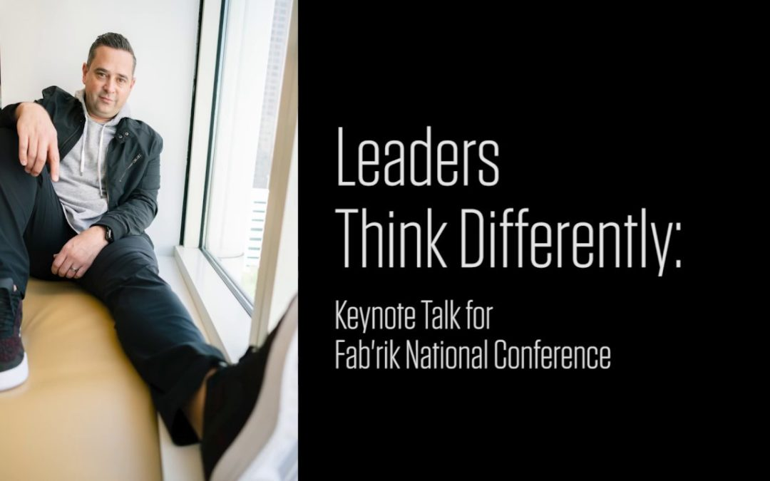 Leaders Think Differently: Keynote Talk for Fab'rik National Conference