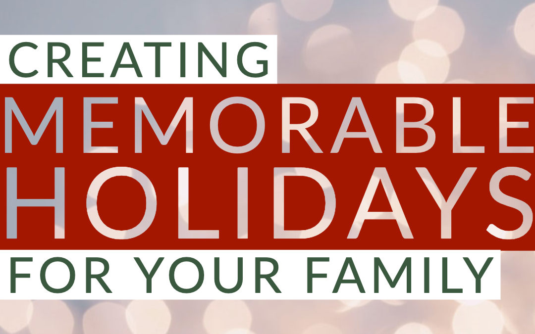 Memorable Holidays for Your Family