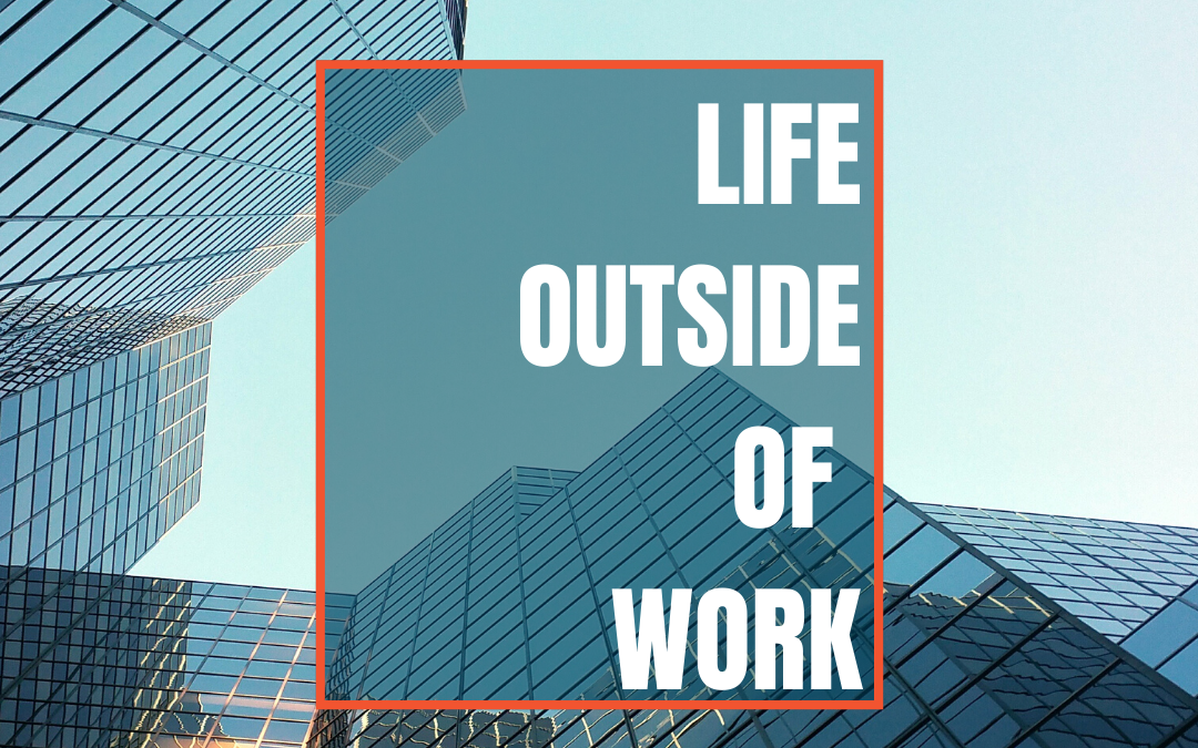 Life Outside of Work